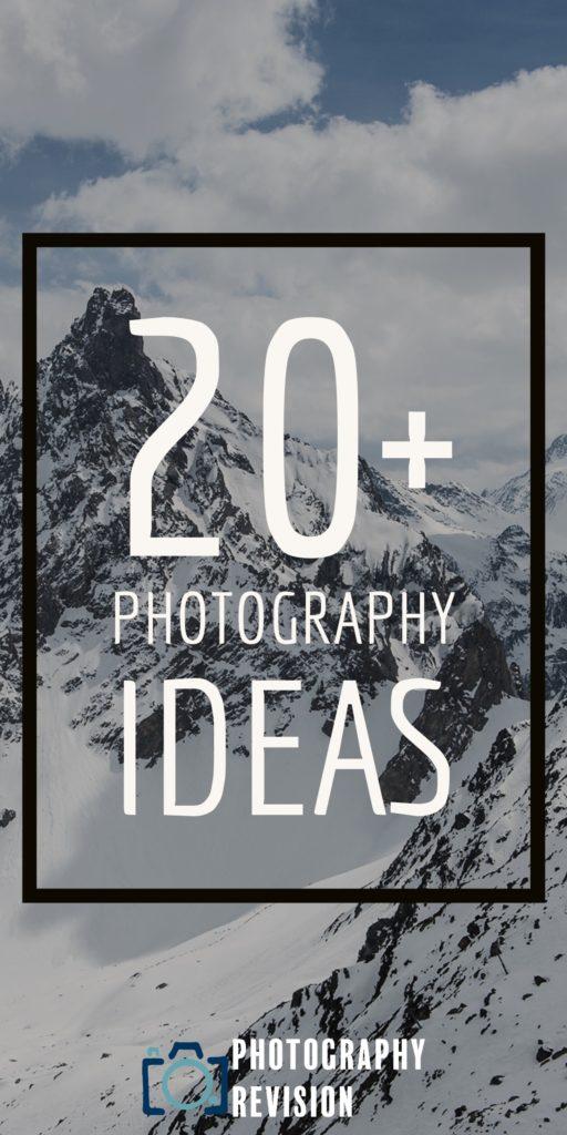 20+ Photography Ideas